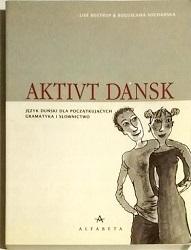"""podręcznik """"Aktivt dansk. Język duński dla początkujących – gramatyka isłownictwo"""""""